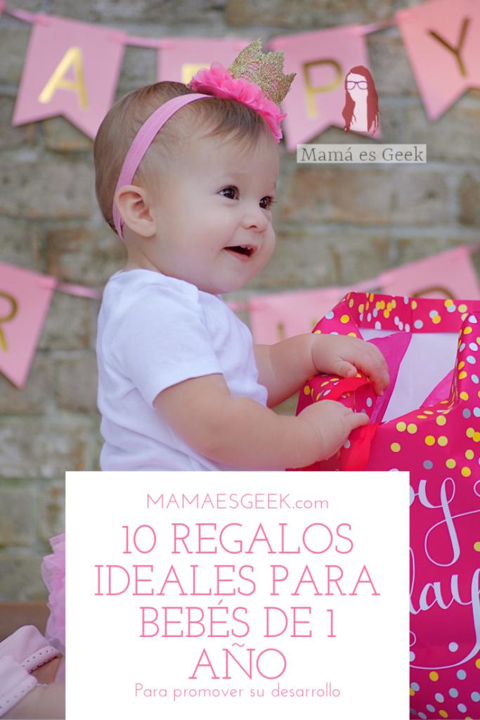 Regalos Para Bebe Un Ano.10 Regalos Ideales Para Bebes De 1 Ano Mama Es Geek